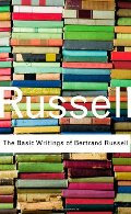 Basic Writings of Bertrand Russell (Routledge Classics), The