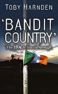 Bandit Country: The IRA & South Armagh
