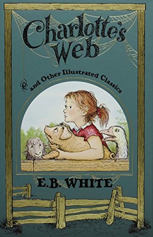 Charlotte's Web and Other Illustrated Classics (Leather Bound Classics)