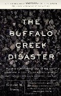 Buffalo Creek Disaster: How the Survivors of One of the Worst Disasters in Coal-Mining History Brought Suit Against the Coal Company- And Won, The