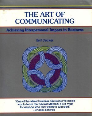 Art of Communicating: Achieving Interpersonal Impact in Business, The