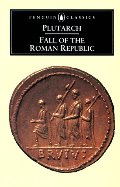 Fall of the Roman Republic (Classics), The