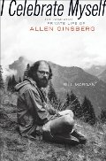 I Celebrate Myself : The Somewhat Private Life of Allen Ginsberg