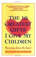 10 Greatest Gifts I Give My Children: Parenting from the Heart, The
