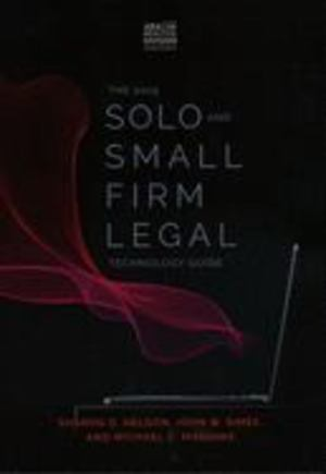2019 Solo and Small Firm Legal Technology Guide, The