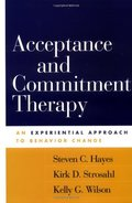 Acceptance and Commitment Therapy: An Experiential Approach to Behavior Change