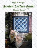Garden Lattice Quilts (Quilt in a day series)