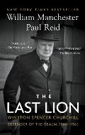 Last Lion, Volume III: Winston Spencer Churchill: Defender of the Realm, 1940-1965, The