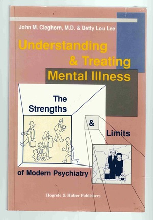 Understanding and Treating Mental Illness: The Strengths andLimits of Modern Psychiarty