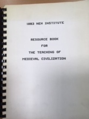 1983 NEH Institute Resource Book for the teaching of Medieval civilization
