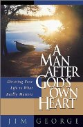 Man After God's Own Heart: Devoting Your Life to What Really Matters, A