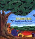 Harvest Birds, The/ Los Pajaros de La Cosecha