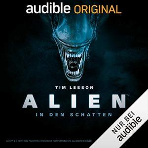 ALIEN - In den Schatten: Die komplette Staffel [Audible]