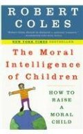 Moral Intelligence of Children: How to Raise a Moral Child, The