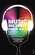 Music Instinct: How Music Works and Why We Can't Do Without It, The