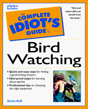 Complete Idiot's Guide to Birdwatching, The