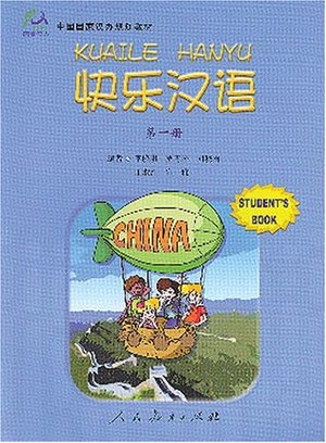 Happy Chinese (Kuaile Hanyu) 1: Student's Book (English and Chinese Edition)