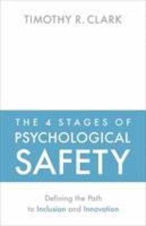 4 Stages of Psychological Safety, The