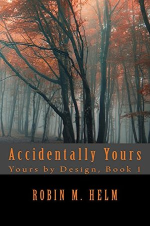Accidentally Yours (Yours by Design, #1)