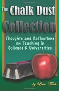 Chalk Dust Collection: Thoughts and Reflections on Teaching in Colleges & Universities (New Forums Faculty Development Series), The