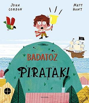 Badatoz piratak! (Basque Edition)
