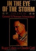 In the Eye of the Storm: The Life of General H. Norman Schwarzkopf