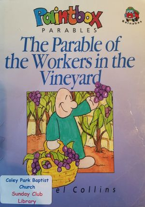 Parable of the Workers in the Vineyard (Paintbox Parables), The