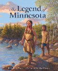 Legend of Minnesota (Myths, Legends, Fairy and Folktales), The
