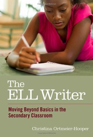 Ell Writer: Moving Beyond Basics in the Secondary Classroom (Language and Literacy Series) (Language and Literacy (Paperback)), The