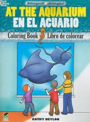 At the Aquarium/En el Acuario: Bilingual Coloring Book (Dover Children's Bilingual Coloring Book) (English and Spanish Edition)