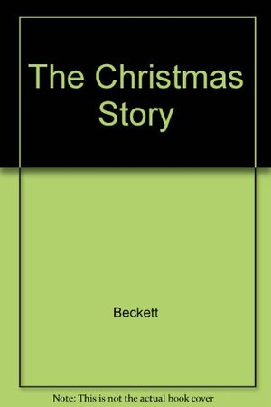 Christmas Story: Based on the Gospels according to Saint Matthew and Saint Luke, The