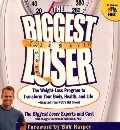 Biggest Loser: The Weight Loss Program to Transform Your Body, Health, and Life--Adapted from NBC's Hit Show!, The