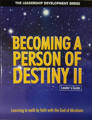 Becoming A Person of Destiny II (Leader's Guide)