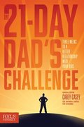 21-Day Dad's Challenge: Three Weeks to a Better Relationship with Your Kids, The