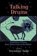 Talking Drums: A Selection of Poems from Africe south of the Sahara