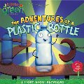 Adventures of a Plastic Bottle: A Story About Recycling (Little Green), The