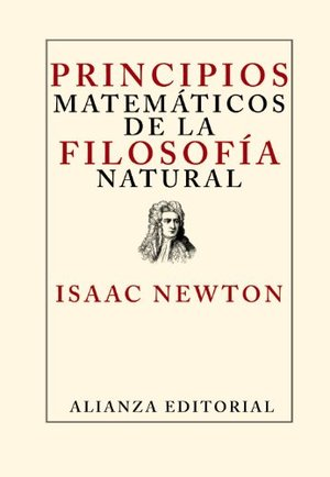 Principios matemáticos de la filosofía natural / Mathematical Principles of Natural Philosophy (Spanish Edition)