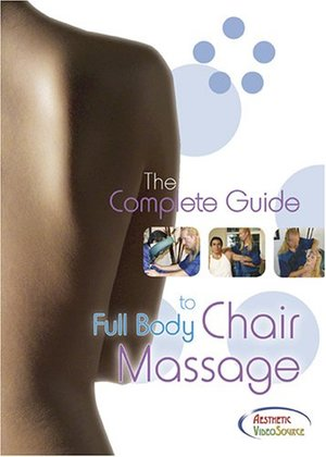 Complete Guide to Full Body Chair Massage - Featured in Massage & Bodywork & Massage Magazines - Featuring Meade Steadman - Instructional DVD For Massage Professionals - Reflexology, Pain & Headache Relief - Award Winning Chair Massage Training Video, The