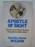 Apostle of Sight: The Story of Victor Rambo, Surgeon to India's Blind