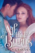 All That Burns (All That Glows, Book 2)