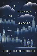 Reunion of Ghosts: A Novel, A