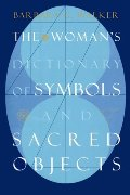 Woman's Dictionary of Symbols and Sacred Objects, The