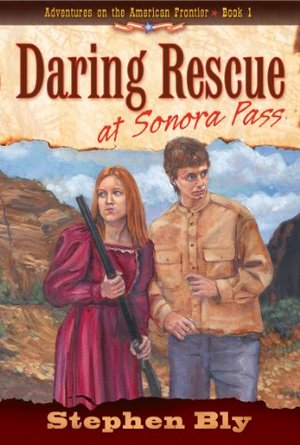 Daring Rescue at Sonora Pass (Adventures on the American Frontier #1)