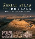 Aerial Atlas of the Holy Land, The