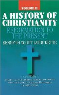 History of Christianity: Reformation to the Present Vol 2, A