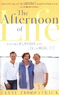 Afternoon Of Life: Finding Purpose And Joy In Midlife, The