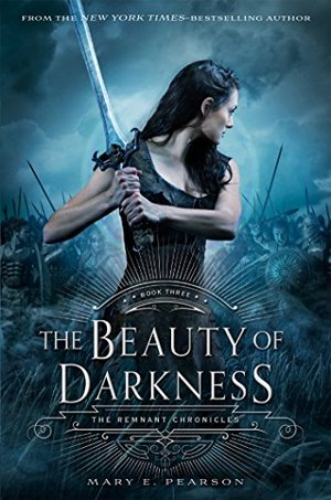 Beauty of Darkness (The Remnant Chronicles #3), The