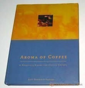 AROMA OF COFFEE: A PRACTICAL GUIGE FOR COFFEE LOVERS