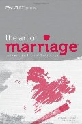 Art of Marriage: Small Group Study Guide, The