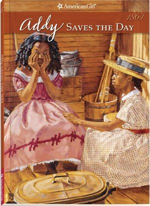 Addy Saves The Day (American Girls Collection)